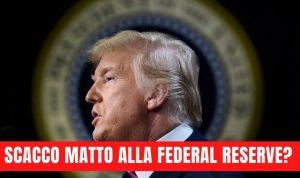 Trump prende le redini della Federal Reserve?