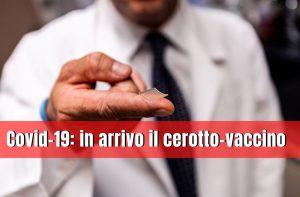 Covid-19: in arrivo il cerotto-vaccino
