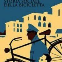 Sport e dintorni – Storia sociale della bicicletta, tra modernità e antimodernità