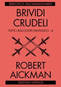 Robert Aickman: quella fredda mano nella mia